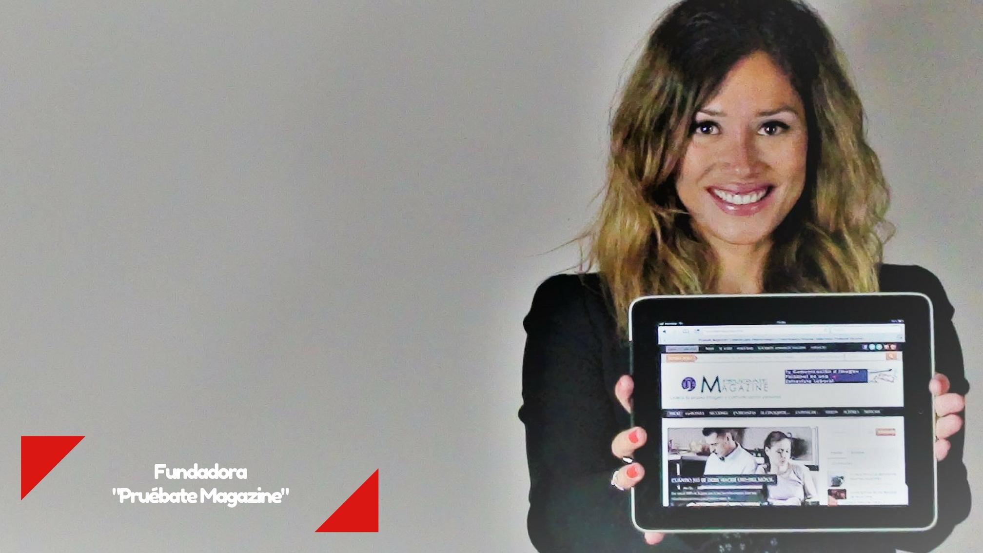 Marina Estacio Fundadora Pruébate Magazine Comunicación