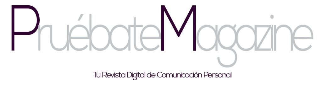Pruébate Magazine Revista Digital de Comunicación
